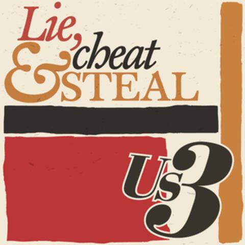 Lie, Cheat & Steal