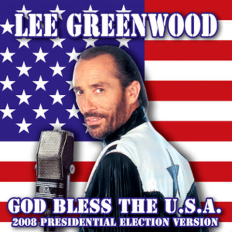 God Bless The U.S.A. - 2008 Presidential Election Version