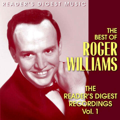 The Best Of Roger Williams - The Reader's Digest Recordings  Vol. 1