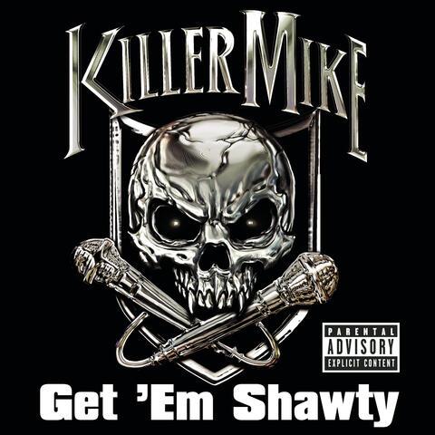 Get 'Em Shawty feat. Three 6 Mafia (Explicit Version)