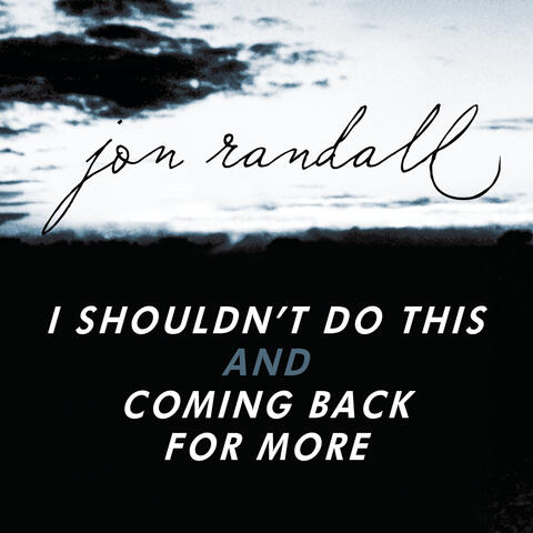 CANCELLED - I Shouldn't Do This/Coming Back For More