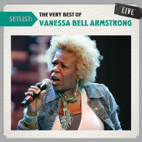 Setlist: The Very Best Of Vanessa Bell Armstrong LIVE