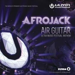 Air Guitar (Ultra Music Festival Anthem)