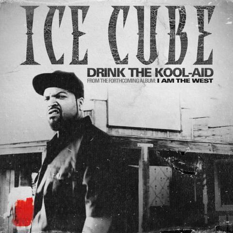 Drink the Kool-Aid