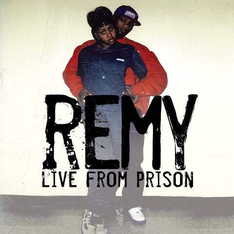 Remy Live from Prison