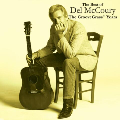 The Best of Del McCoury - The Groovegrass Years
