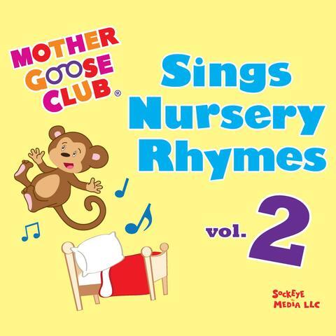 Mother Goose Club Sings Nursery Rhymes Vol. 2