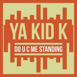 Do U C Me Standing