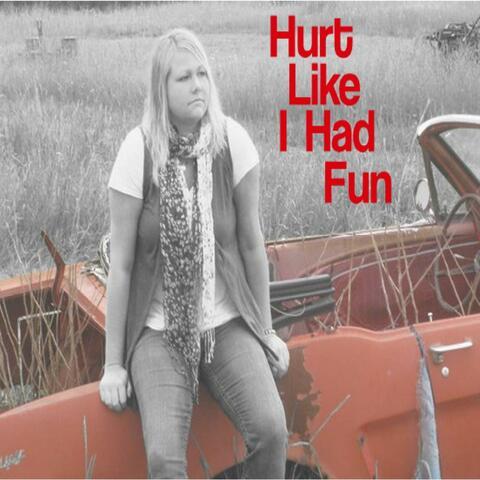 Hurt Like I Had Fun