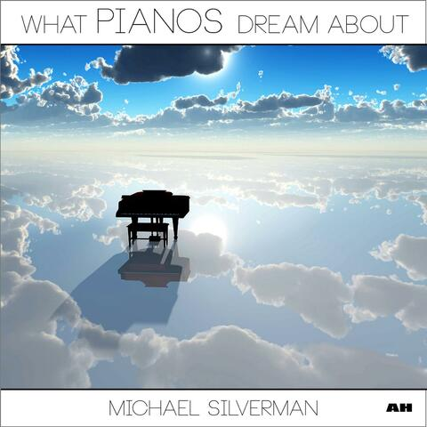 What Pianos Dream About