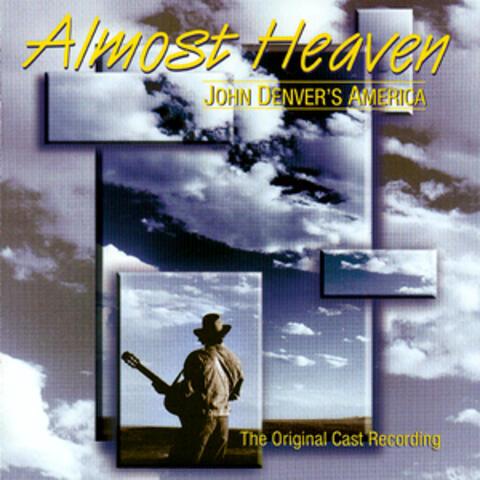 Almost Heaven: John Denver's America (The Original Cast Recording)