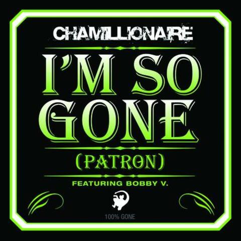 I'm So Gone (Patron)