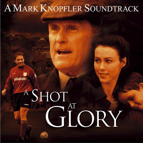 A Shot at Glory (Music from the Motion Picture)