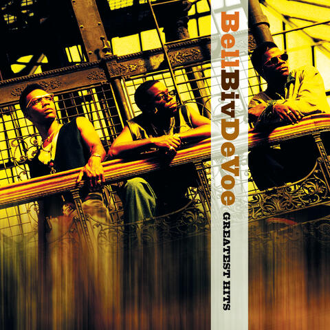 Bell Biv DeVoe Greatest Hits