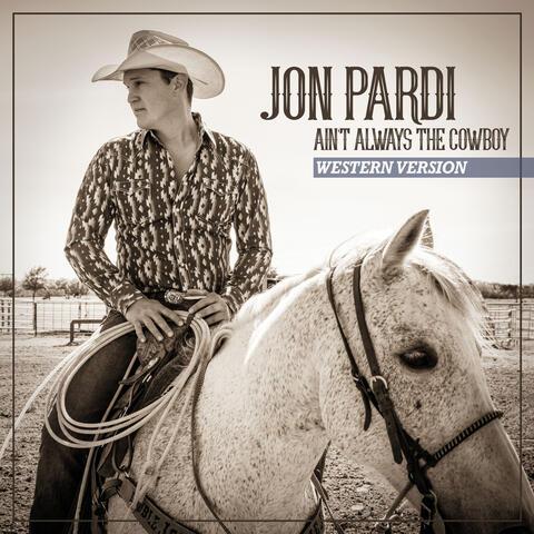 Ain't Always The Cowboy