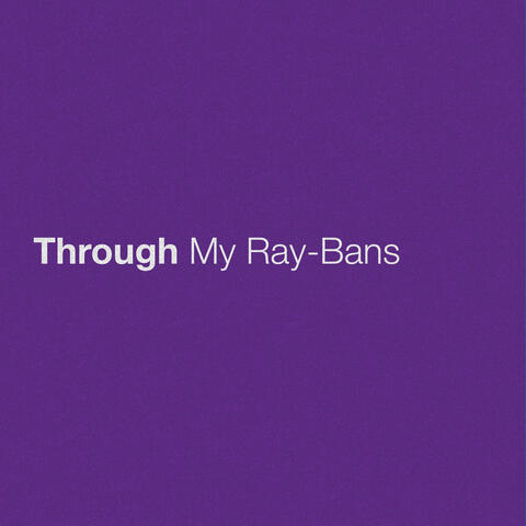 Through My Ray-Bans
