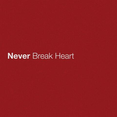 Never Break Heart