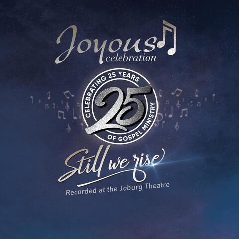 Joyous Celebration 25 - Still We Rise: Live At The Joburg Theatre