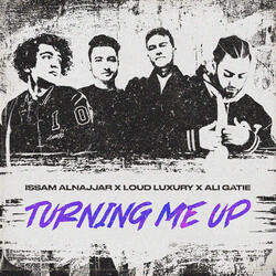 Turning Me Up (Hadal Ahbek)
