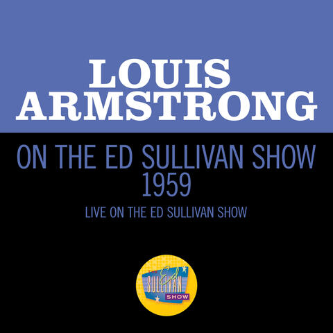 Louis Armstrong On The Ed Sullivan Show 1959