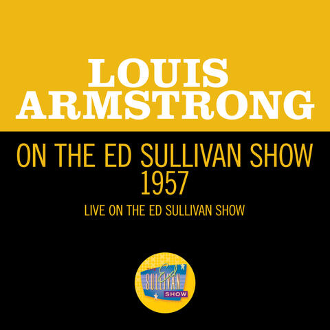 Louis Armstrong On The Ed Sullivan Show 1957