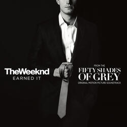 Earned It (Fifty Shades Of Grey)