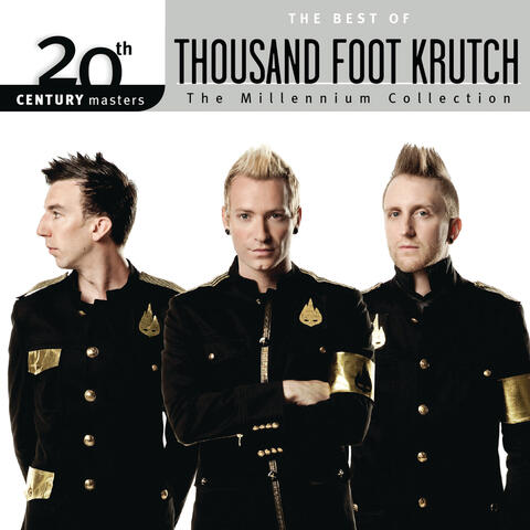 20th Century Masters - The Millennium Collection: The Best Of Thousand Foot Krutch