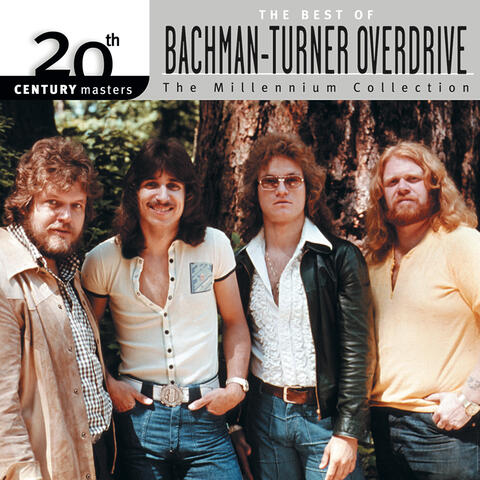 20th Century Masters: The Millennium Collection: Best Of Bachman Turner Overdrive