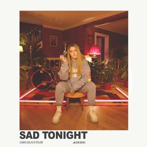 Sad Tonight