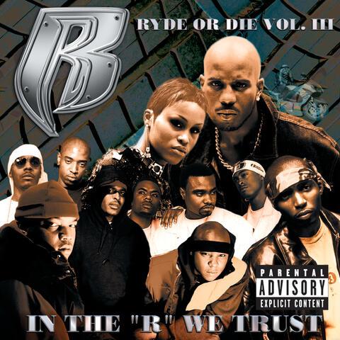 """Ryde Or Die Vol. III: In The """"R"""" We Trust"""