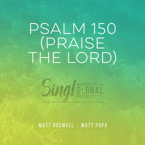 Psalm 150 (Praise The Lord)