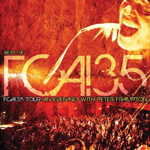 Best Of FCA! 35 Tour - FCA!35 Tour: An Evening With Peter Frampton