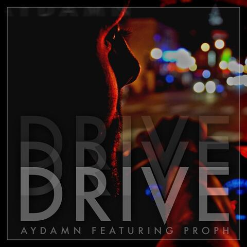 Drive (feat. Proph)