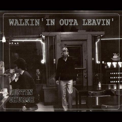 Walkin' in Outa Leavin'