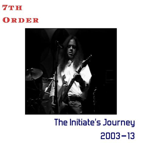 The Initiate's Journey: 2003–13