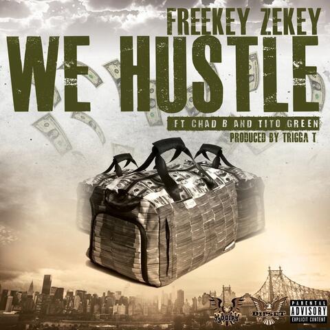 We Hustle (feat. Chad B & Tito Green) - Single