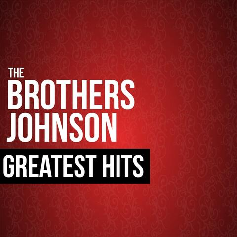 The Brothers Johnson Greatest Hits