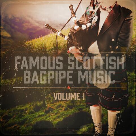 Famous Scottish Bagpipe Music, Vol. 1
