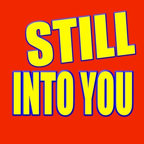 Still into You