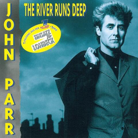 The River Runs Deep
