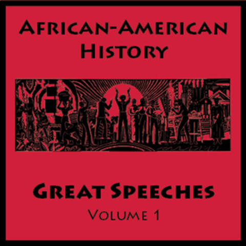 African American History - Great Speeches Volume 1