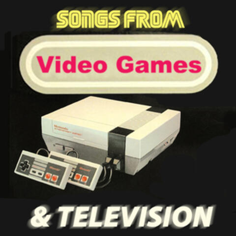 Songs from Video Games & Television