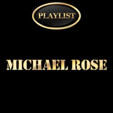 Michael Rose Playlist