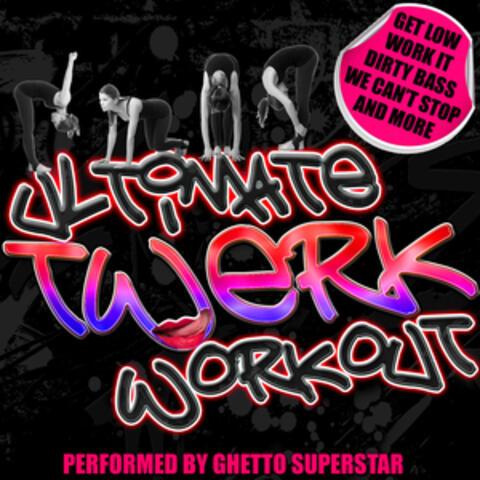 Ultimate Twerk Workout!