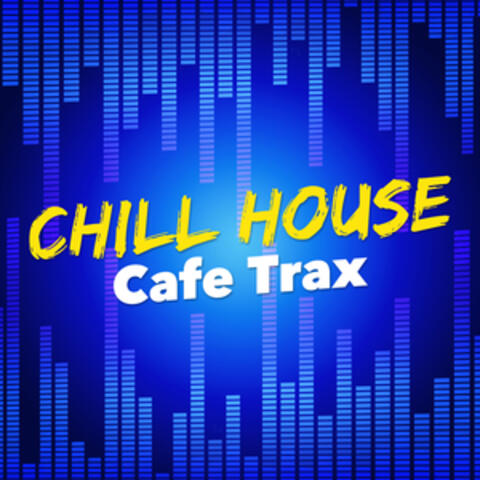 Chill House Cafe Trax