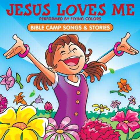 Bible Camp Songs & Stories: Jesus Loves Me