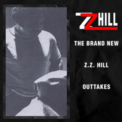 The Brand New Z.Z. Hill - Outtakes