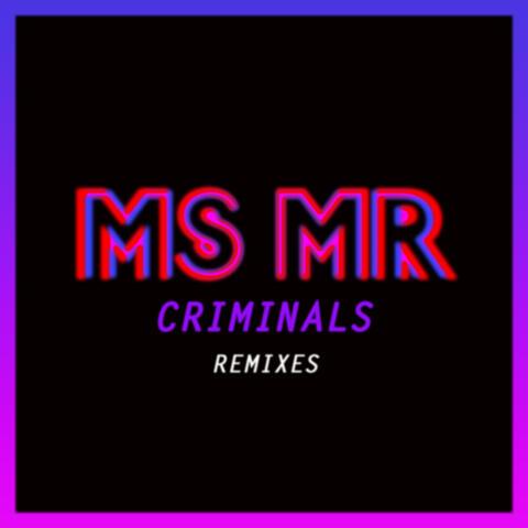 Criminals Remixes