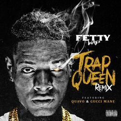 Trap Queen (feat. Quavo & Gucci Mane)