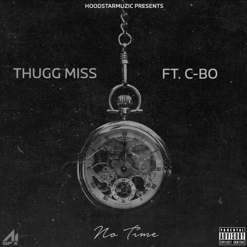 No Time (feat. C-Bo)